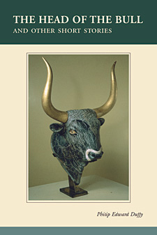 The Head of the Bull and Other Short Stories by Philip E. Duffy