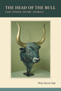 The Head of the Bull by Phillip E. Duffy